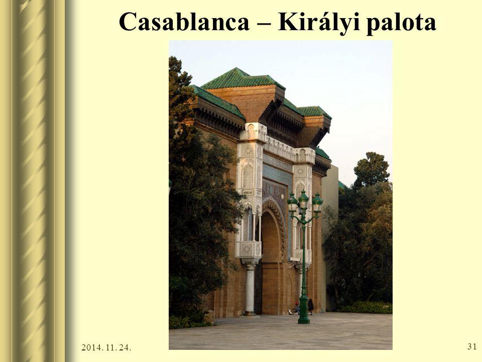 2014. 11. 24. 30 Casablanca – Királyi palota