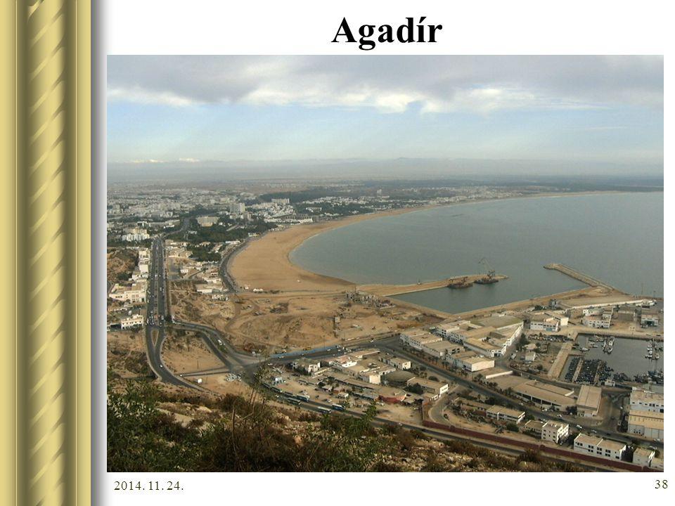 2014. 11. 24. 37 Agadír o8 km-es strand, luxusüdülőhely, az 1960-as földerengés után teljesen újjáépítették a várost + golfpályák, lovaglási lehetőség