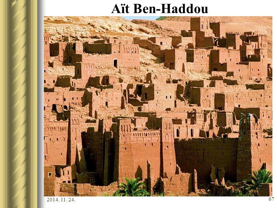 2014. 11. 24. 66 Világörökségek Fezi medina (1981). Marrakeshi medina (1985). Ksar Aït Ben-Haddou-ban (1987). –A vályogépítészet széles körben elterje
