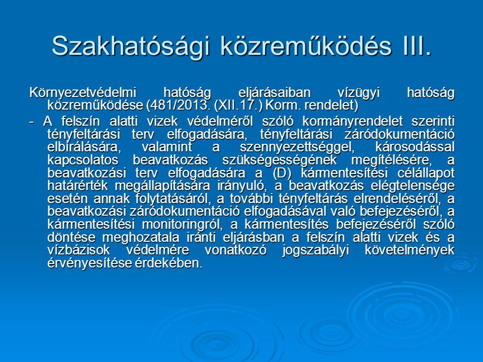 Szakhatósági közreműködés III. Környezetvédelmi hatóság eljárásaiban vízügyi hatóság közreműködése (481/2013. (XII.17.) Korm. rendelet) - A felszín al
