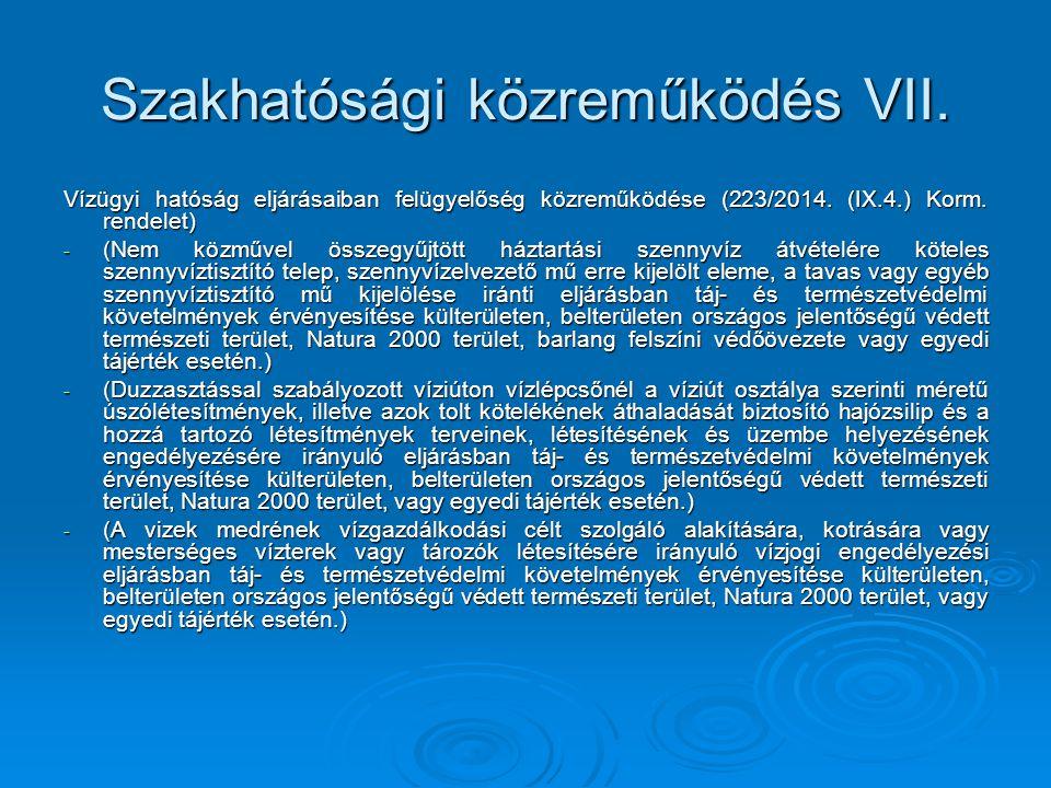 Szakhatósági közreműködés VII. Vízügyi hatóság eljárásaiban felügyelőség közreműködése (223/2014. (IX.4.) Korm. rendelet) - (Nem közművel összegyűjtöt