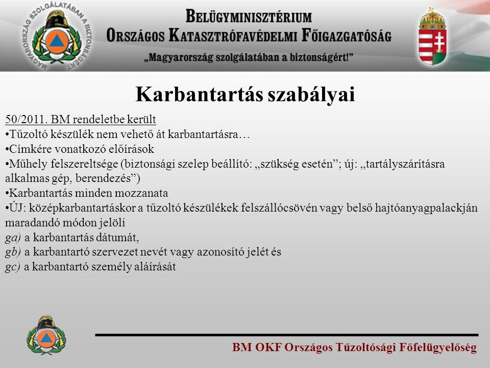 BM OKF Országos Tűzoltósági Főfelügyelőség Karbantartás szabályai 50/2011. BM rendeletbe került Tűzoltó készülék nem vehető át karbantartásra… Címkére