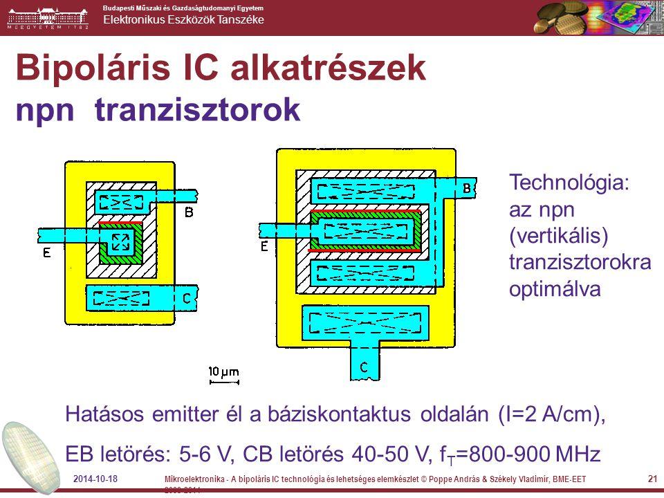 Budapesti Műszaki és Gazdaságtudomanyi Egyetem Elektronikus Eszközök Tanszéke Bipoláris IC alkatrészek npn tranzisztorok Hatásos emitter él a báziskon