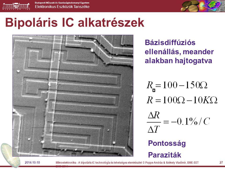 Budapesti Műszaki és Gazdaságtudomanyi Egyetem Elektronikus Eszközök Tanszéke Bipoláris IC alkatrészek Bázisdiffúziós ellenállás, meander alakban hajt