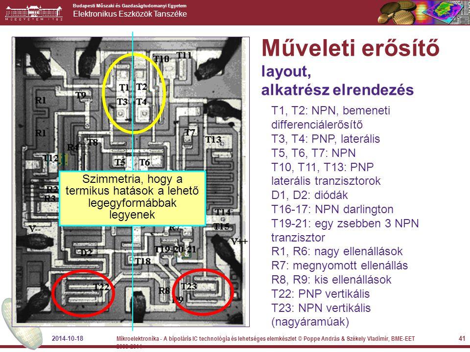 Budapesti Műszaki és Gazdaságtudomanyi Egyetem Elektronikus Eszközök Tanszéke Műveleti erősítő layout, alkatrész elrendezés T1, T2: NPN, bemeneti diff