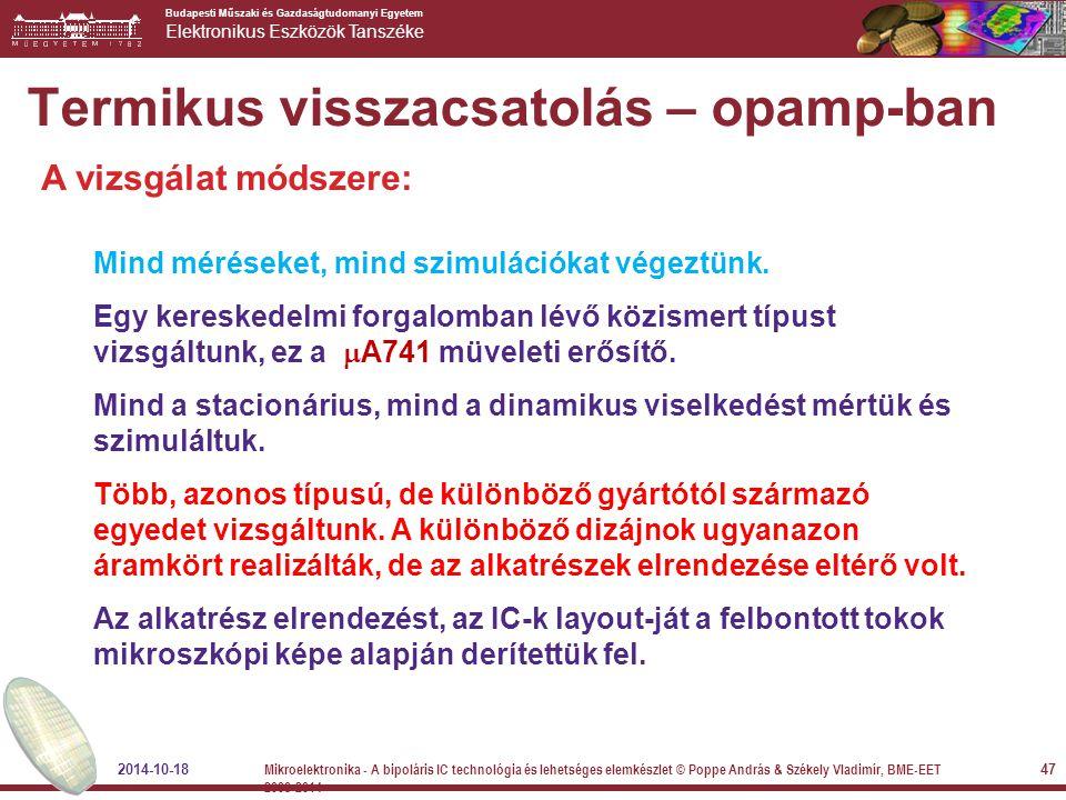 Budapesti Műszaki és Gazdaságtudomanyi Egyetem Elektronikus Eszközök Tanszéke Termikus visszacsatolás – opamp-ban A vizsgálat módszere: Mind méréseket