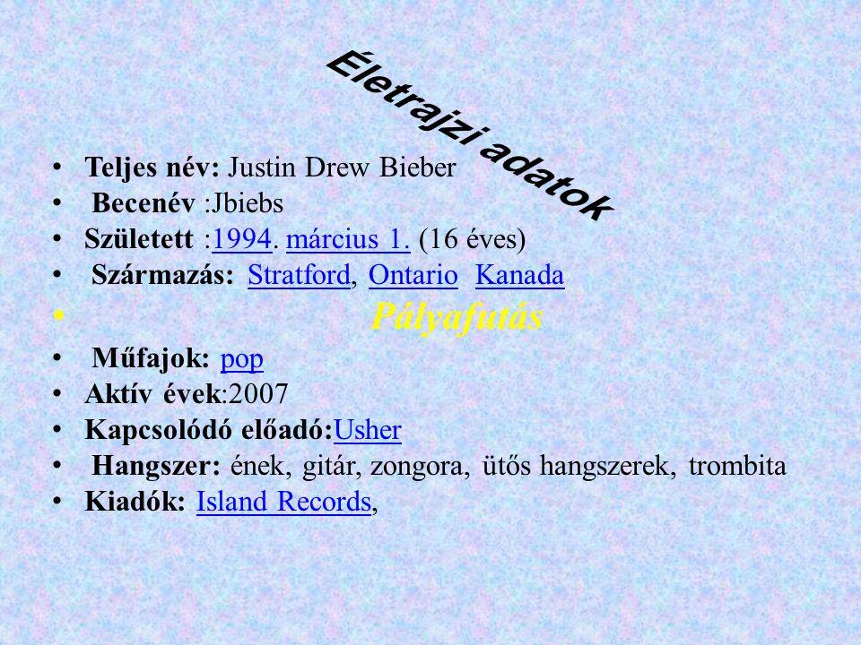 Teljes név: Justin Drew Bieber Becenév :Jbiebs Született :1994. március 1. (16 éves)1994március 1. Származás: Stratford, Ontario KanadaStratfordOntari