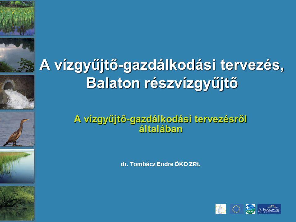 A vízgyűjtő-gazdálkodási tervezés, Balaton részvízgyűjtő A vízgyűjtő-gazdálkodási tervezésről általában dr.