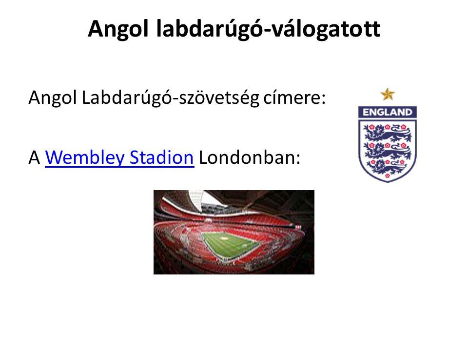 Angol labdarúgó-válogatott Angol Labdarúgó-szövetség címere: A Wembley Stadion Londonban:Wembley Stadion
