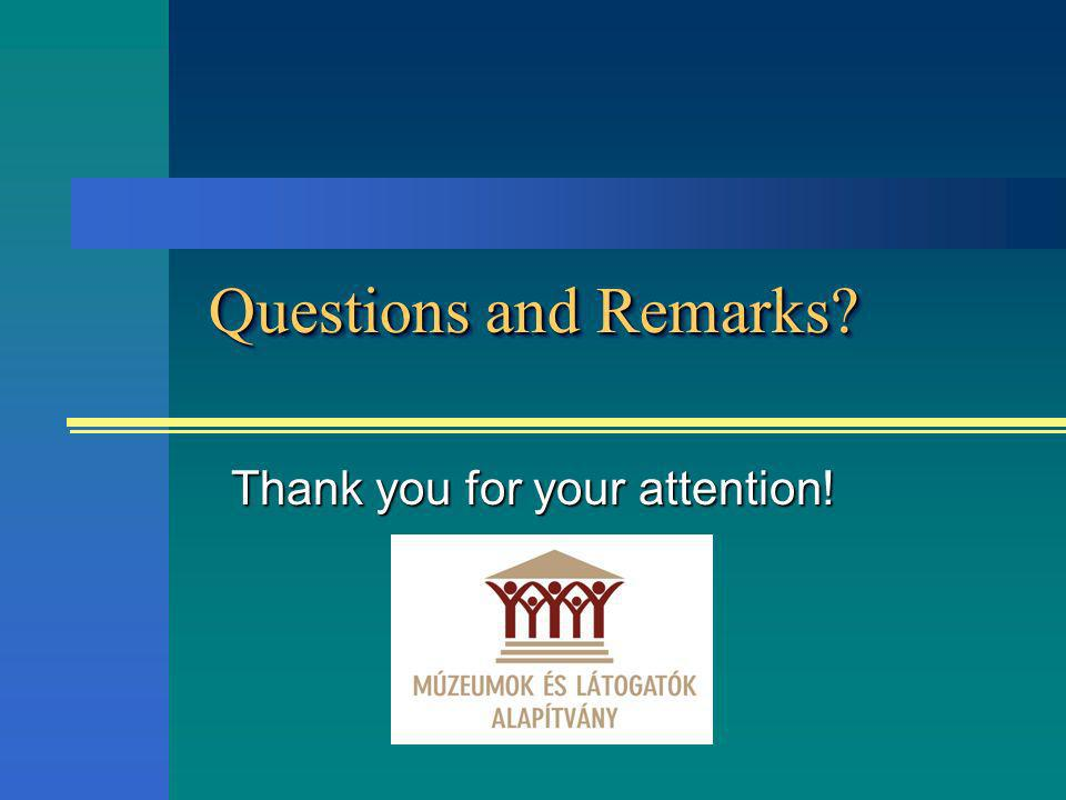 Questions and Remarks Thank you for your attention!