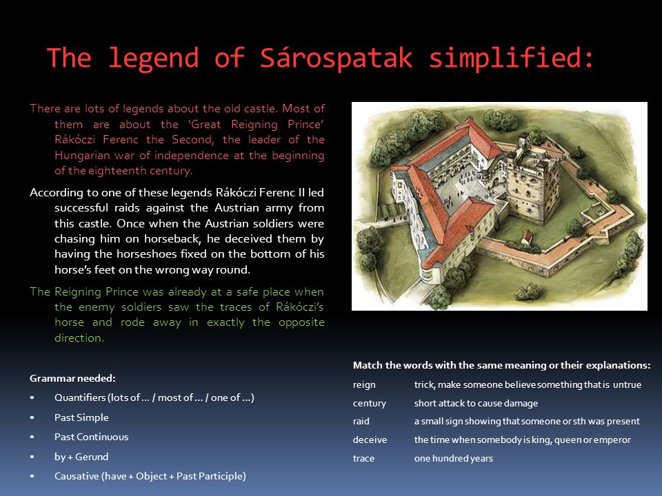 The legend of Sárospatak simplified: There are lots of legends about the old castle.