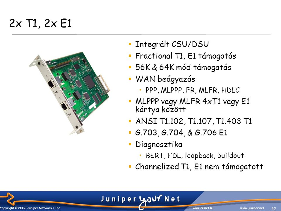 42 Copyright © 2006 Juniper Networks, Inc.