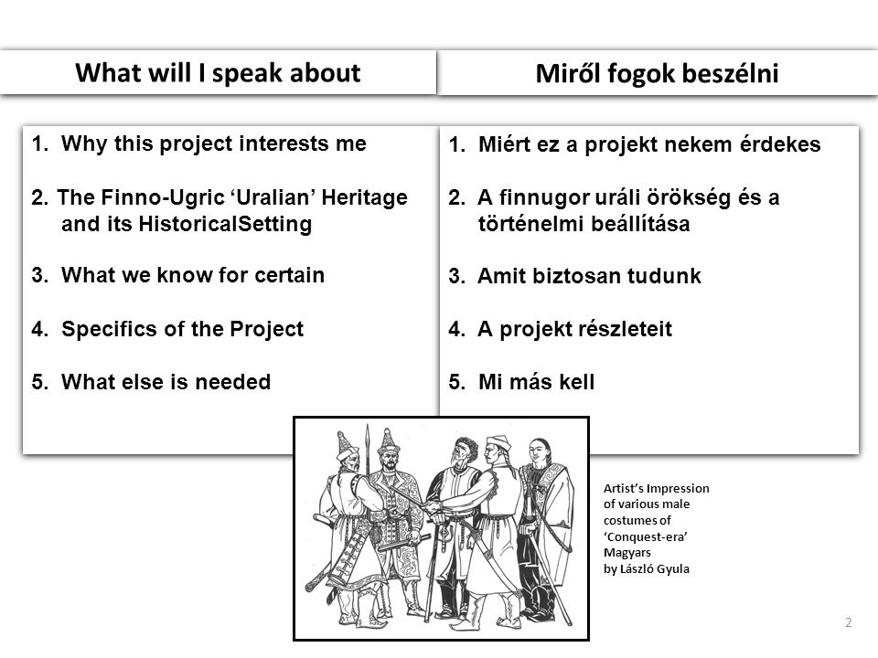 2 Miről fogok beszélni What will I speak about 1. Why this project interests me 2.
