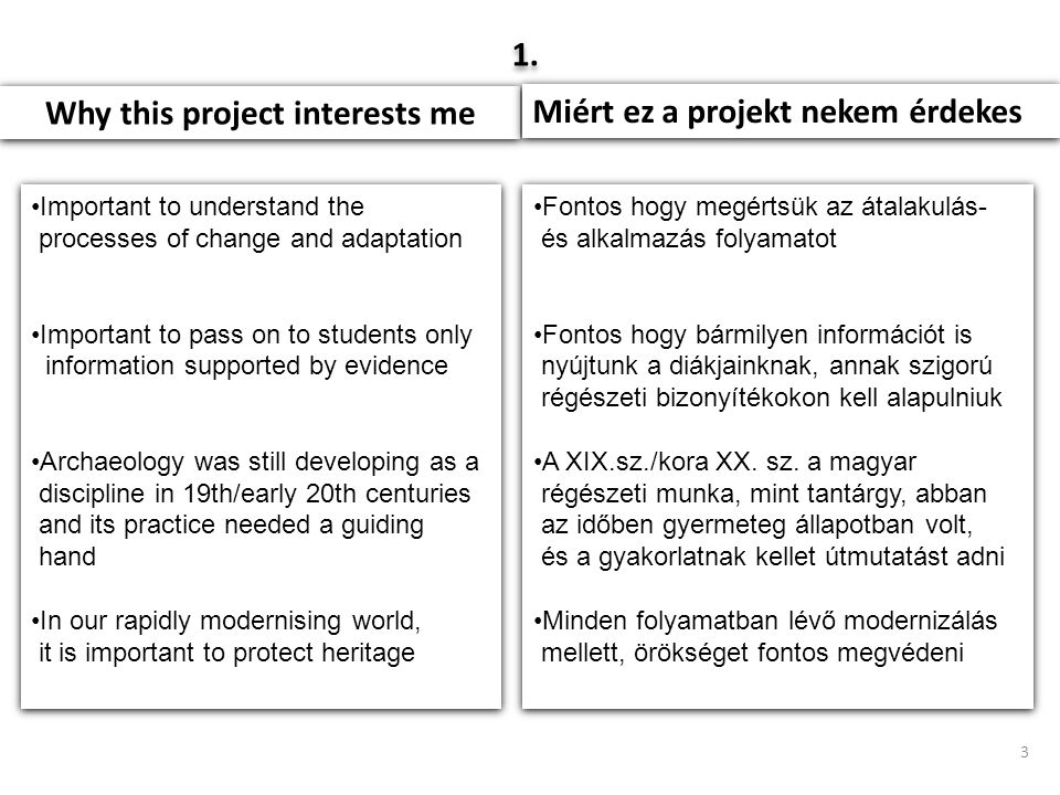3 Why this project interests me Miért ez a projekt nekem érdekes 1.1.