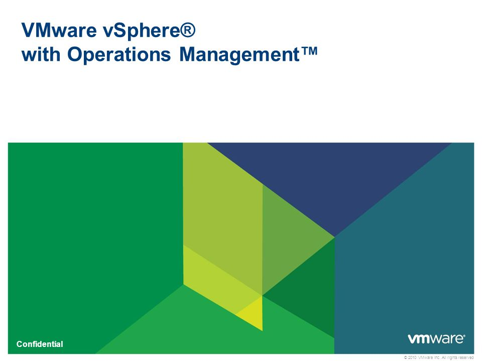 © 2010 VMware Inc. All rights reserved Confidential VMware vSphere® with Operations Management™