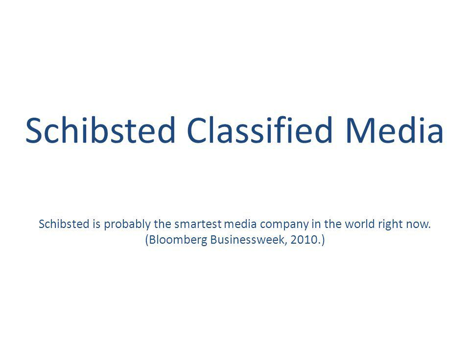 3   Schibsted Classified Media Schibsted is probably the smartest media company in the world right now.
