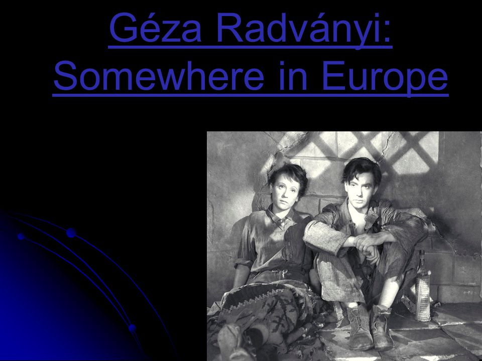Géza Radványi: Somewhere in Europe
