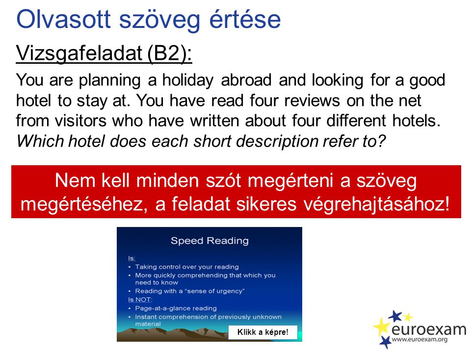 Olvasott szöveg értése Vizsgafeladat (B2): You are planning a holiday abroad and looking for a good hotel to stay at.