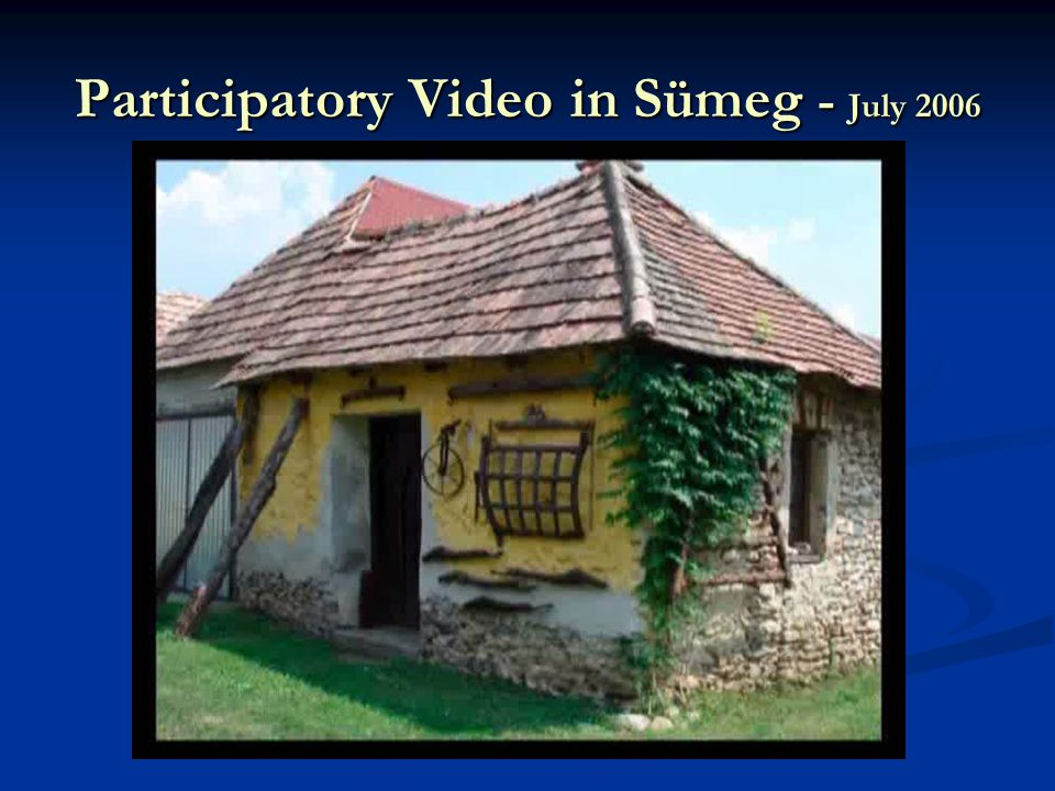 Participatory Video in Sümeg - July 2006