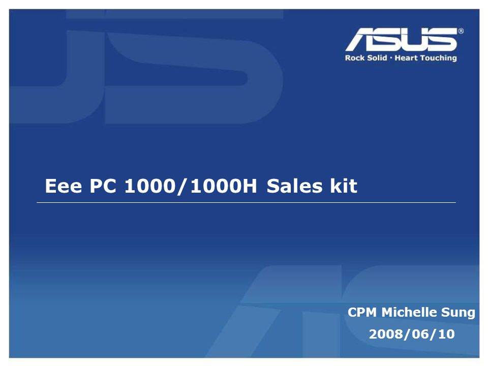 Eee PC 1000/1000H Sales kit CPM Michelle Sung 2008/06/10