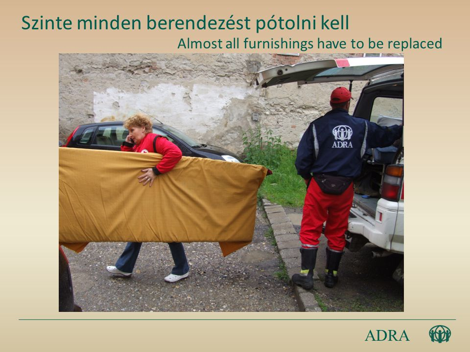 ADRA Szinte minden berendezést pótolni kell Almost all furnishings have to be replaced