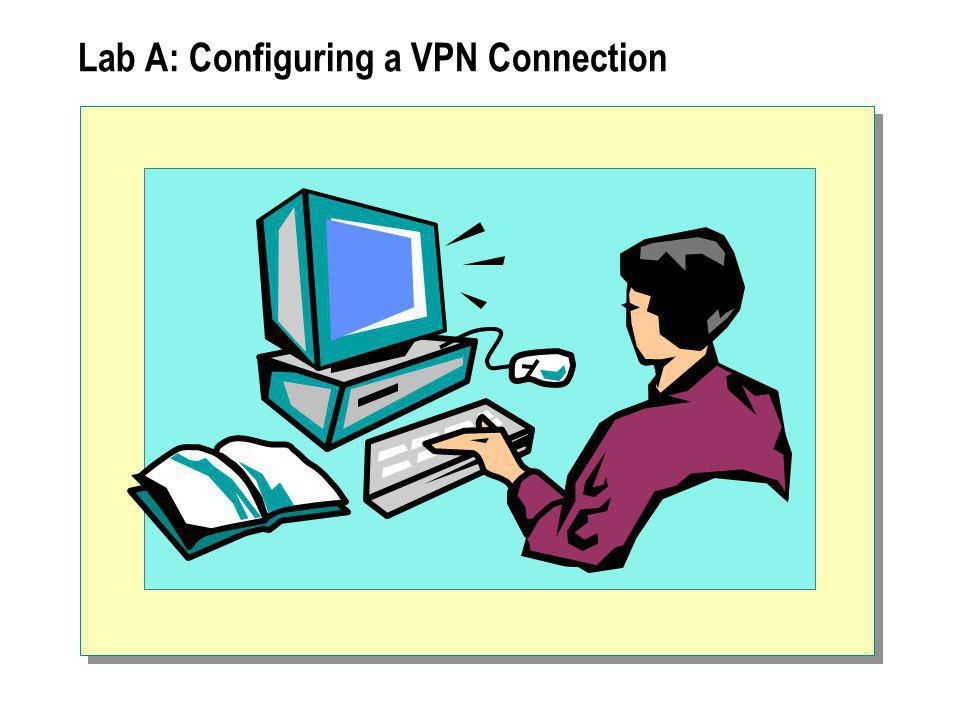 Lab A: Configuring a VPN Connection