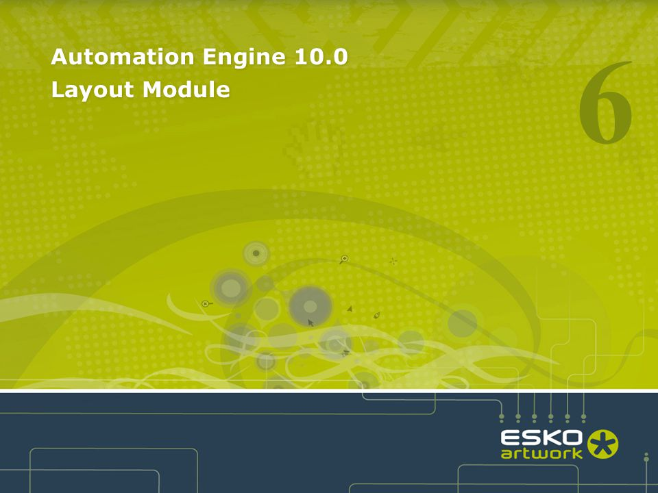 Automation Engine 10.0 Layout Module 6