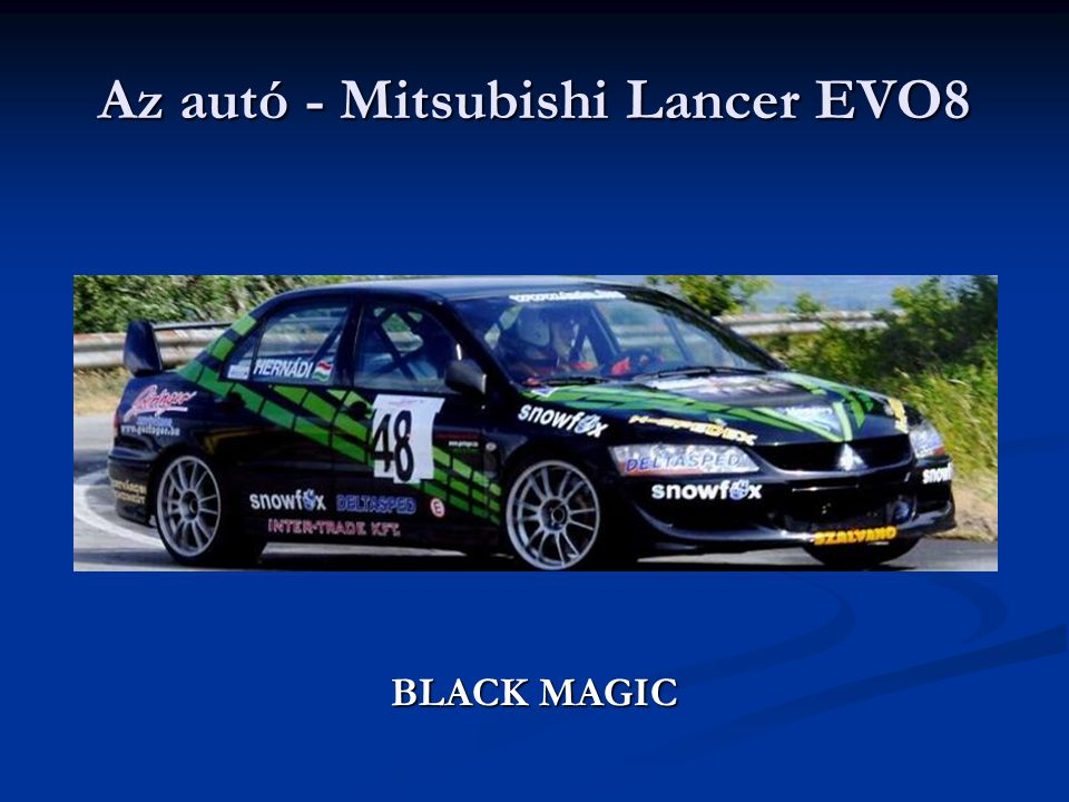 Az autó - Mitsubishi Lancer EVO8 BLACK MAGIC