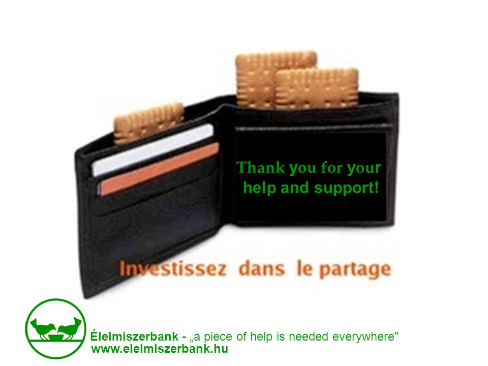 "Élelmiszerbank - ""a piece of help is needed everywhere   Thank y ou for y ou r help and support!"