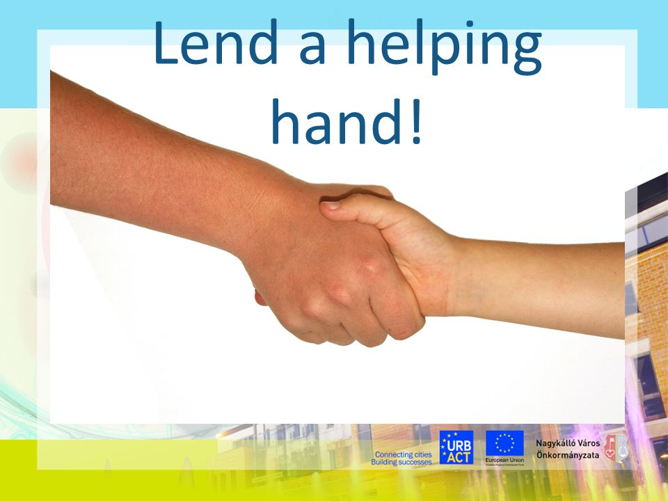 Lend a helping hand!