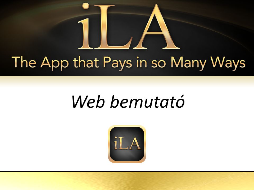 iLA The App That Pays in so Many Ways Web bemutató