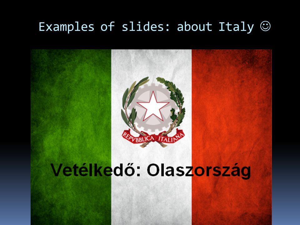 Examples of slides: about Italy 
