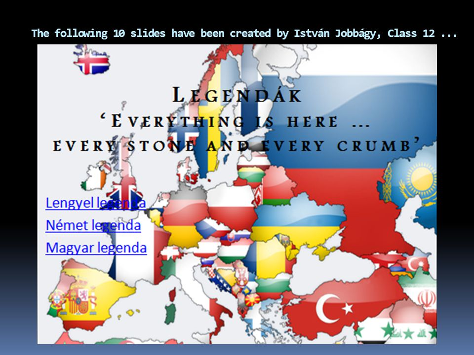 The following 10 slides have been created by István Jobbágy, Class 12...