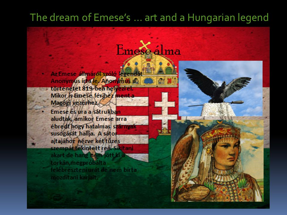 The dream of Emese's... art and a Hungarian legend