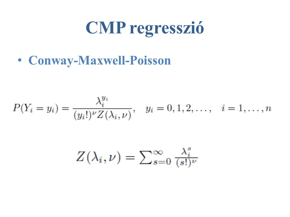 CMP regresszió • Conway-Maxwell-Poisson