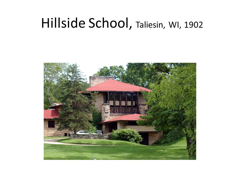 Hillside School, Taliesin, WI, 1902