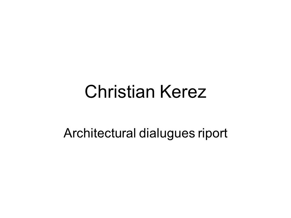 Christian Kerez Architectural dialugues riport