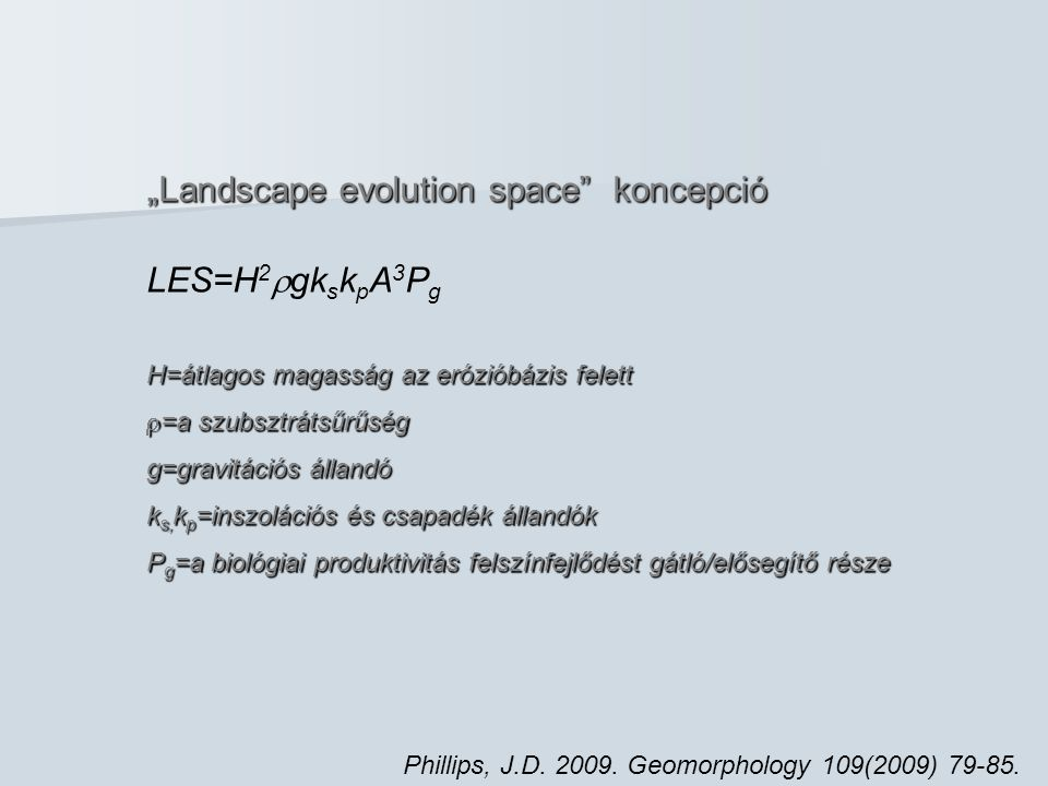 """Landscape evolution space koncepció Phillips, J.D."