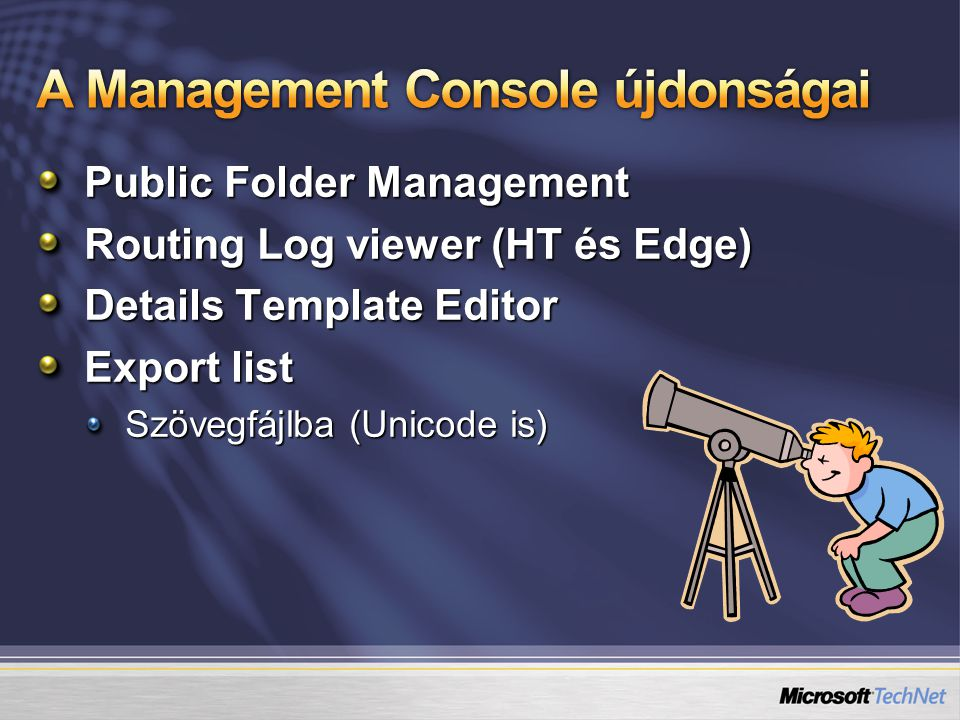 Public Folder Management Routing Log viewer (HT és Edge) Details Template Editor Export list Szövegfájlba (Unicode is)