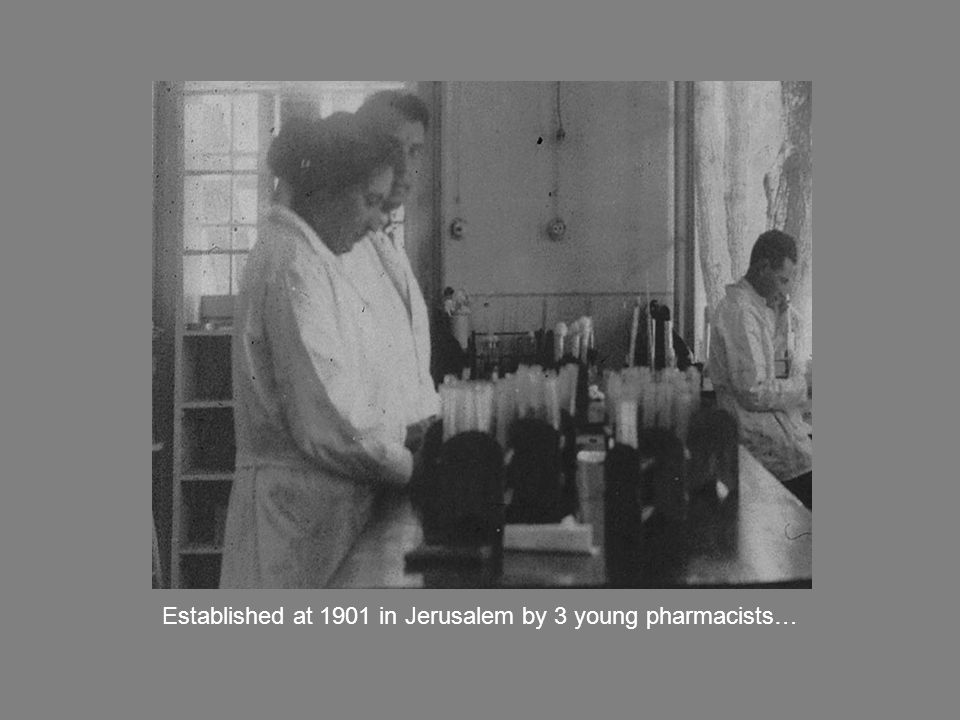 Established at 1901 in Jerusalem by 3 young pharmacists…