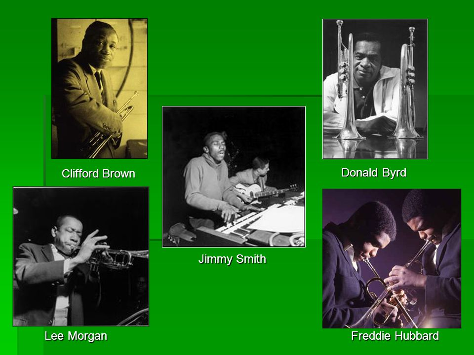 Clifford Brown Jimmy Smith Donald Byrd Lee Morgan Freddie Hubbard
