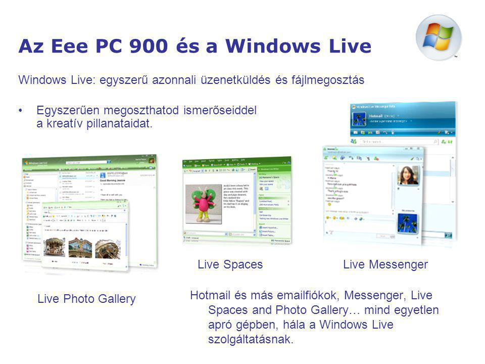Az Eee PC 900 és a Windows Live Hotmail és más emailfiókok, Messenger, Live Spaces and Photo Gallery… mind egyetlen apró gépben, hála a Windows Live szolgáltatásnak.