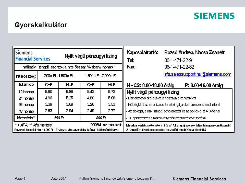 Page 4 Date 2007 Author Siemens Finance Zrt./Siemens Leasing Kft.