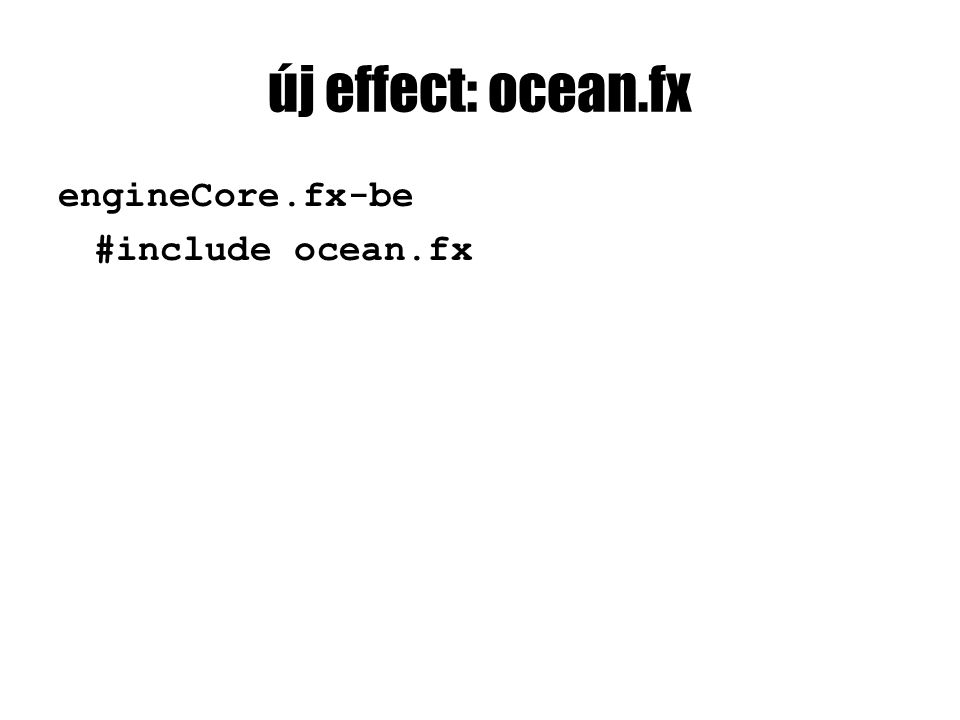 új effect: ocean.fx engineCore.fx-be #include ocean.fx